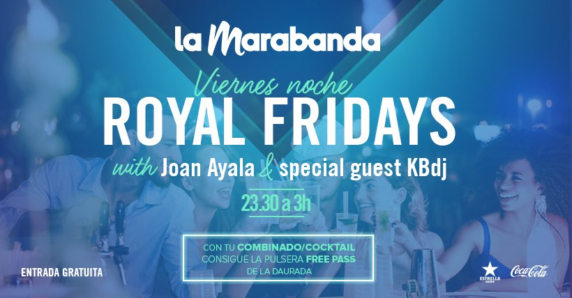Royal fridays La Marabanda